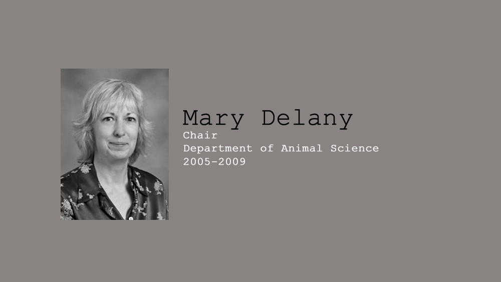 17. Mary Delany, Chair of Department of Animal Science, 2005-2009.